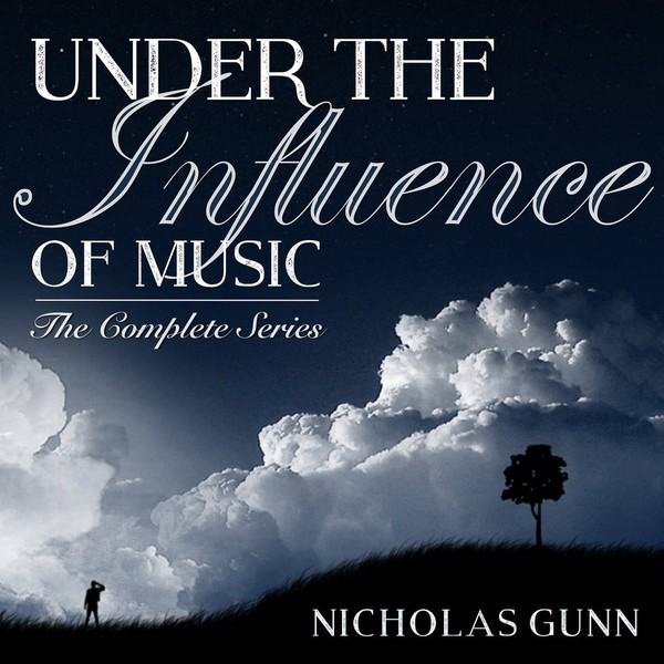 Nicholas Gunn - Under the Influence of Music: The Complete Series - 2016
